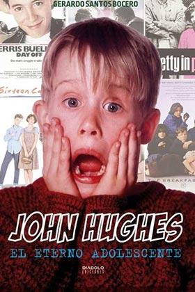 """""""John Hughes. El eterno adolescente"""""""