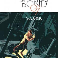 """""""James Bond: Vargr"""", un cómic con licencia para hacer disfrutar"""