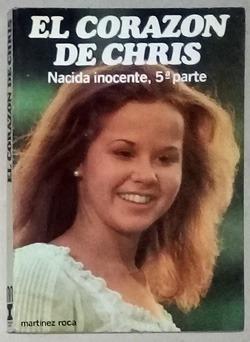 """Lecturas bizarras: """"El corazón de Chris: Nacida inocente 5ª parte"""""""
