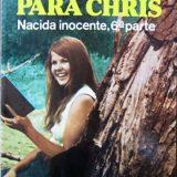 """Lecturas bizarras: """"Un amor para Chris: Nacida inocente 6ª parte"""""""